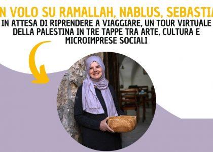 In volo su Ramallah, Nablus, Sebastia: un virtual tour della Palestina